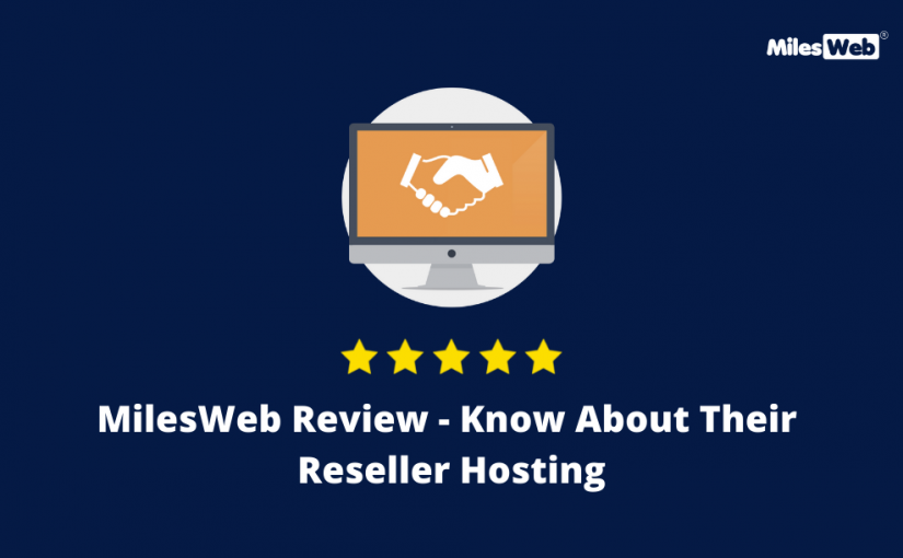 MilesWeb Review – Know About Their Reseller Hosting